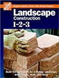 Home Depot Books: Landscape Construction 1-2-3: Expert Edvice from the Home Depot