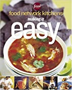 Making It Easy (Food Network Kitchens) by…