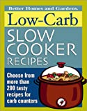Better Homes and Gardens Books: Low Carb Slow Cooker Recipes