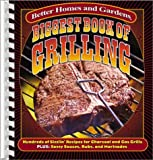 Better Homes and Gardens Books: Biggest Book of Grilling