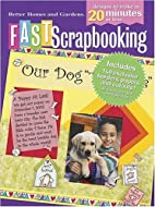 Better Homes and Gardens Fast Scrapbooking…