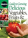 Meredith Books: Guide To Growing Delicious Vegetables, Fruits &amp; Herbs