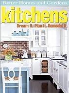 Kitchens: Dream It. Plan It. Remodel It. by…