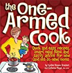 The One-Armed Cook: Quick and Easy Recipes,…