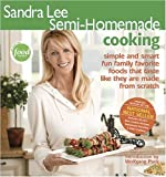 Lee, Sandra: Sandra Lee Semi-Homemade Cooking