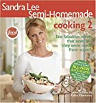 Semi-Homemade Cooking 2 by Sandra Lee