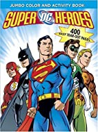 DC Heroes Jumbo Color & Activity Book by DC…