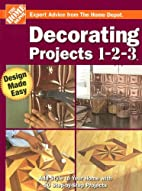 Decorating Projects 1-2-3 (Home Depot 1-2-3)…