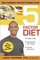 The 5 Factor Diet by Harley Pasternak M.Sc