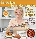Semi-Homemade Slow Cooker Recipes (Sandra…