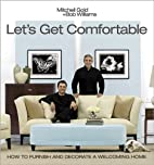 Let's Get Comfortable by Mitchell Gold