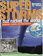 Super Storms That Rocked the World by Mark…