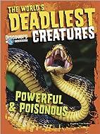 The World's Deadliest Creatures…