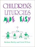 Bartley, Barbara: Children's Liturgies Made Easy
