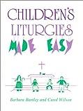 Bartley, Barbara: Children's Liturgies Made Easy