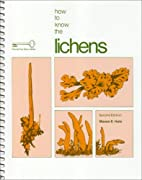 How to Know the Lichens by Mason E. Hale