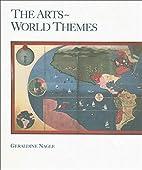 The Arts: World Themes by Geraldine Nagle