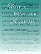 Musical Form and Analysis by Glenn Spring