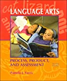 Farris, Pamela J.: Language Arts Process Product and Assessment: Process, Product, and Assessment