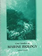 Case studies in marine biology by Andrea…