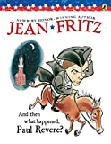 Fritz, Jean: And Then What Happened, Paul Revere?