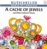 Heller, Ruth: A Cache of Jewels and Other Collective Nouns