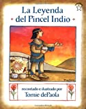 De Paola, Tomie: LA Leyenda Del Pincel Indio