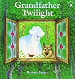 Berger, Barbara: Grandfather Twilight