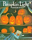 Ray, David: Pumpkin Light