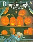 Ray, David: Pumpkin Light