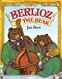 Brett, Jan: Berlioz the Bear