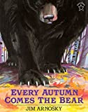 Arnosky, Jim: Every Autumn Comes the Bear