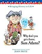 Why Don't You Get a Horse, Sam Adams?…