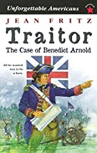 Traitor: The Case of Benedict Arnold by Jean…