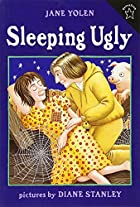 Sleeping Ugly by Jane Yolen