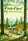 Whiteley, Opal: Only Opal : The Diary of a Young Girl