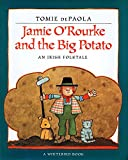 De Paola, Tomie: Jamie O'Rourke and the Big Potato: An Irish Folktale