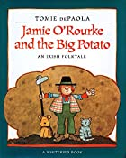Jamie O'Rourke and the Big Potato by…