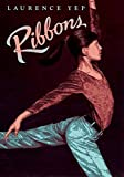 Yep, Laurence: Ribbons