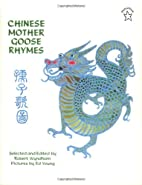 Chinese Mother Goose Rhymes by Robert…