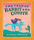 The Tale of Rabbit and Coyote by Tony…