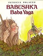 Babushka Baba Yaga by Patricia Polacco