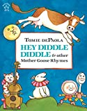 De Paola, Tomie: Hey Diddle Diddle & Other Mother Goose Rhymes