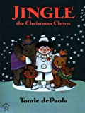 De Paola, Tomie: Jingle, the Christmas Clown