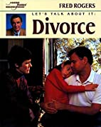 Let's Talk About It: Divorce (Mr. Rogers) by…