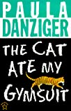 Danziger, Paula: The Cat Ate My Gymsuit