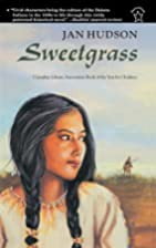 Sweetgrass by Jan Hudson