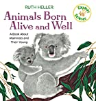 Animals Born Alive and Well (Picture Books)…