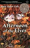Lisle, Janet Taylor: Afternoon of the Elves