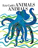 Carle, Eric: Eric Carle&#39;s Animals Animals